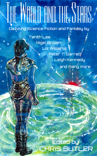 #CoverReveal THE WORLD AND THE STARS Multi-author #SF #SFF #anthology published by yours truly!